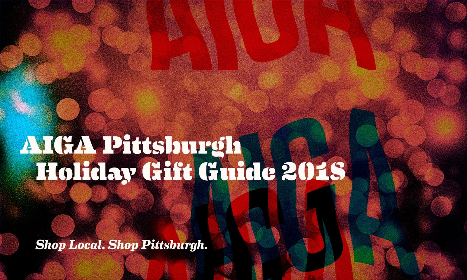 4cbbb8e3782 AIGA Pittsburgh Holiday Gift Guide 2018. News image